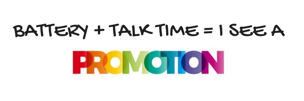 graphic of the words battery plus talk time equals promotion