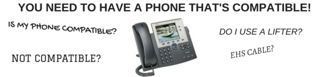 desk phone image saying you need to have a phone that's compatible