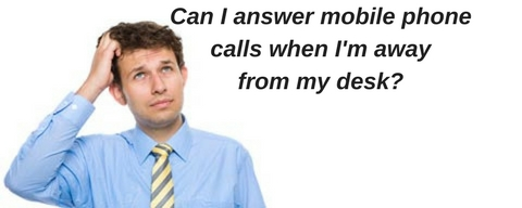 businessman scratching head asking can I answer mobile phone calls when away from the desk