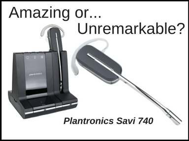 Savi 740 amazing or unremarkable_