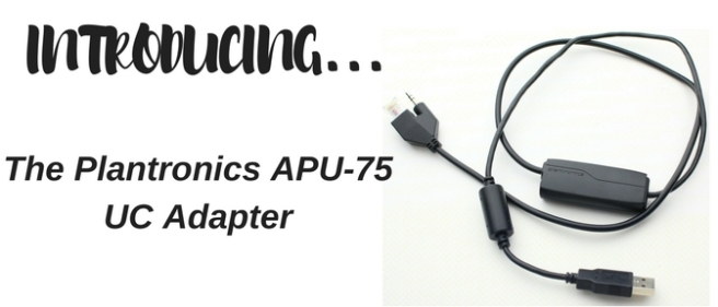 INTRODUCING the APU-75 UC Adapter (3)