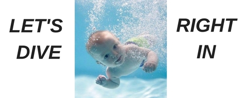 Baby under water with wording that says Let's Dive Right In