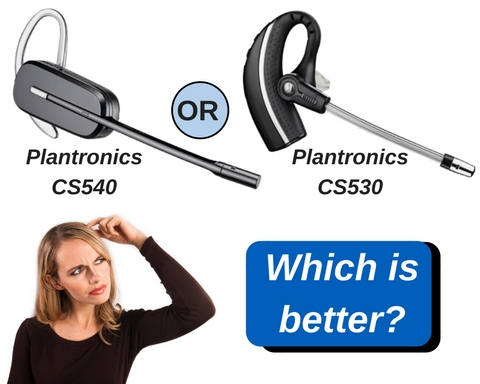 plantronics cs540 and plantronics cs530 and a woman scratching her head asking which is better